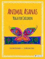 Animal Asanas: Yoga for Children (Hardback)