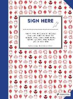 Sign Here: Twenty-Two Unofficially Official Pull-Out Forms to Apply for Dreams, Pets, More Pocket Money, Report Feelings, File Secrets and So Much More (Paperback)