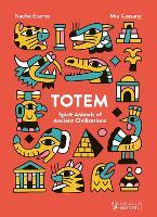 Totem: Spirit Animals of Ancient Civilizations (Hardback)