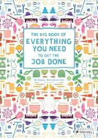The Big Book of Everything You Need to Get the Job Done (Hardback)