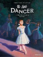 The Little Dancer: A Children's Book Inspired by Edgar Degas - Children's Books Inspired by Famous Artworks (Hardback)