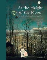At the Height of the Moon: A Book of Bedtime Poetry and Art (Hardback)