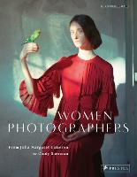 Women Photographers: From Julia Margaret Cameron to Cindy Sherman (Paperback)