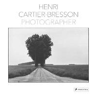 Henri Cartier-Bresson: Photographer (Hardback)