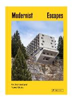 Modernist Escapes: An Architectural Travel Guide (Hardback)