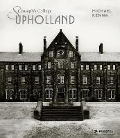 Michael Kenna: St Joseph's College, Upholland (Hardback)