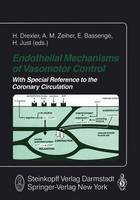 Endothelial Mechanisms of Vasomotor Control: With Special Reference to the Coronary Circulation (Hardback)