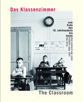 The Classroom: From the Late 19th Century Until the Present Day (Paperback)