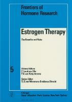 Estrogen Therapy: The Benefits and Risks 3rd International Workshop, Geneva, October 1977. - Frontiers of Hormone Research 5 (Hardback)