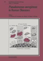 Pseudomonas aeruginosa in Human Diseases: 3rd International Symposium of Basic Research and Clinical Aspects of Pseudomonas aeruginosa Infection, Tokyo, September 1990. - Antibiotics and Chemotherapy 44 (Hardback)