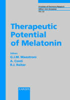 Therapeutic Potential of Melatonin: 2nd Locarno Meeting on Neuroendocrinology, Locarno, May 1996. - Frontiers of Hormone Research 23 (Hardback)