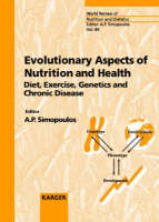 Evolutionary Aspects of Nutrition and Health: Diet, Exercise, Genetics and Chronic Diseases. - World Review of Nutrition and Dietetics 84 (Hardback)