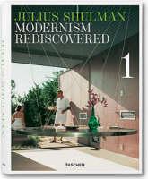 Julius Shulman: Modernism Rediscovered (Hardback)