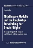 Nichtlineare Modelle Und Die Langfristige Entwicklung Der Staatstatigkeit: Ruckkoppelungseffekte Zwischen Staatstatigkeit Und Individualinteressen (Paperback)