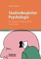 Studienbegleiter Psychologie: Der Kompakte Werkzeugkoffer Zum Einstieg (Paperback)