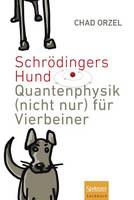 Schrodingers Hund: Quantenphysik (Nicht Nur) Fur Vierbeiner (Hardback)