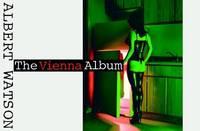 Albert Watson: The Vienna Album (Hardback)