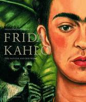 Frida Kahlo: The Painter and Her Work (Paperback)