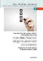 """""""Der Berufsschulreligionsunterricht ist anders!"""": Ergebnisse einer Umfrage unter Religionslehrkraften in NRW (Paperback)"""