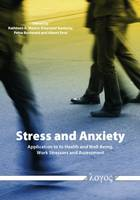 Stress and Anxiety: Applications to Health and Well-Being, Work Stressors, and Assessment (Paperback)