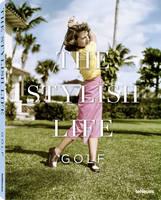 The Stylish Life: Golf (Hardback)