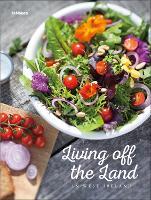 Living Off the Land: Ireland's Kitchen (Hardback)
