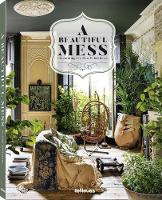 A Beautiful Mess: Celebrating the New Eclecticism (Hardback)