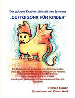 Der goldene Drache schuttelt den Schwanz: DuftQiGong fur Kinder (Paperback)