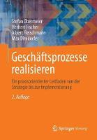 Geschaftsprozesse Realisieren: Ein Praxisorientierter Leitfaden Von Der Strategie Bis Zur Implementierung (Paperback)