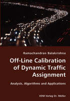 Off-Line Calibration of Dynamic Traffic Assignment- Analysis, Algorithms and Applications (Paperback)