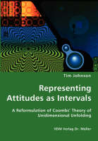 Representing Attitudes as Intervals - A Reformulation of Coombs' Theory of Unidimensional Unfolding (Paperback)