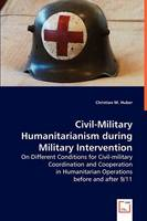 Civil Military Humanitarianism During Military Intervention (Paperback)