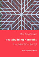 Peacebuilding Networks - A Case Study of Cova in Hyderabad (Paperback)