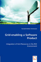 Grid-Enabling a Software Product - Integration of Grid Resources in the Rce Environment (Paperback)