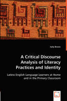 A Critical Discourse Analysis of Literacy Practices and Identity (Paperback)
