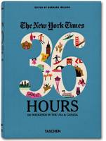 Ny Times, 36 Hours: 150 Weekends of America (Hardback)