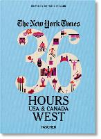 NYT. 36 Hours. USA & Canada. West (Paperback)
