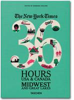 Ny Times, 36 Hours, USA & Canada, Midwest (Paperback)