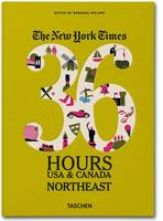 Ny Times, 36 Hours, USA & Canada, Northeast (Paperback)