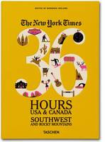 Ny Times, 36 Hours, USA & Canada, Southwest (Paperback)