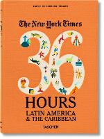NYT. 36 Hours. Latin America & The Caribbean (Paperback)