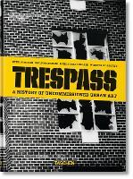 Trespass. A History of Uncommissioned Urban Art (Hardback)