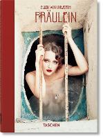 Ellen von Unwerth. Fraulein. 40th Ed. (Hardback)