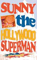 Sunny the Hollywood Superman: Abenteuer in Hollywood (Paperback)