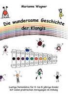 Die wundersame Geschichte der Klangis: Lustige Notenlehre fur 4- bis 8-jahrige Kinder (Paperback)