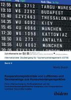 Kooperationspotenziale von Lufthansa und Germanwings aus Konsumentenperspektive. Eine Untersuchung zu Einflussfaktoren auf die konsumentenperspektivische Akzeptanz von Kooperationen kontr rer Gesch ftsmodelle (Paperback)