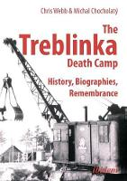 The Treblinka Death Camp: History, Biographies, Remembrance (Paperback)
