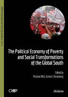 The Political Economy of Poverty and Social Transformations of the Global South (Paperback)