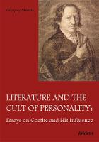 Literature & the Cult of Personality: Essays on Goethe & His Influence (Paperback)