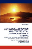 Agricultural Education and Competency of Extension Agents in Ethiopia (Paperback)